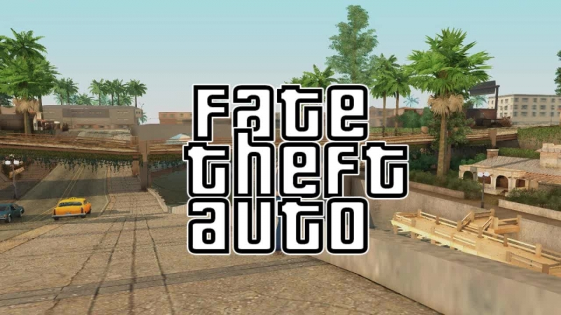 Fate Theft Auto (Fun Video) - Opening