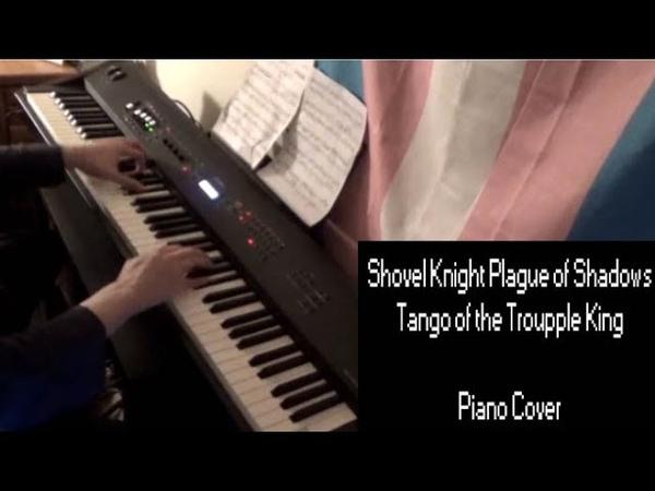 Shovel Knight Plague of Shadows: Tango of the Troupple King - Piano Cover