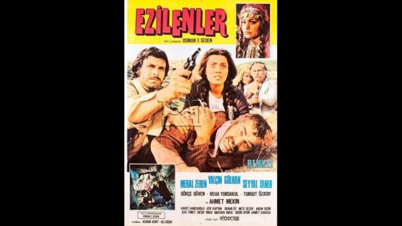 Ezilenler - Türk Filmi-yalcin gülhan-Meral zeren-Seyyal taner