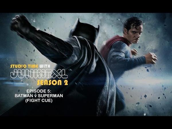 Batman v. Superman Fight Cue - Studio Time S2E5