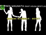 Madame Monsieur - Mercy ( Vince Magnata Deep house RMX Bootleg) France
