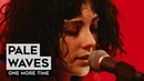 THE TUNNEL: Pale Waves - One More Time (live)