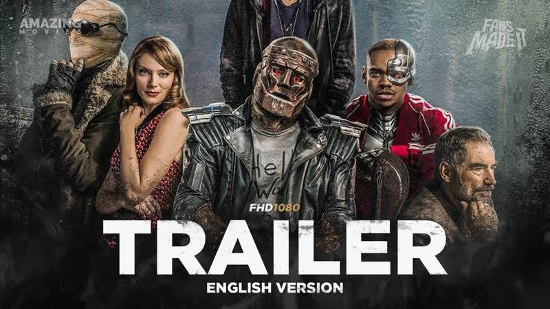 ENG   Трейлер: «Роковой Патруль» — 1 сезон / «Doom Patrol» —1 season, 2019