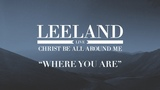 Leeland Where You Are (Official Audio)