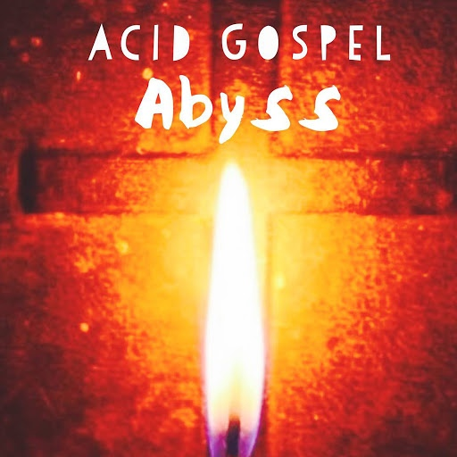 Abyss альбом Acid Gospel