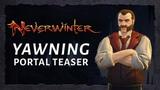 Neverwinter Yawning Portal Teaser Trailer