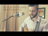 (cover) Gregory Alan Isakov- If I Go I'm Going