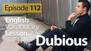 Dubious - English Vocabulary Lesson 112 - Free English speaking lesson