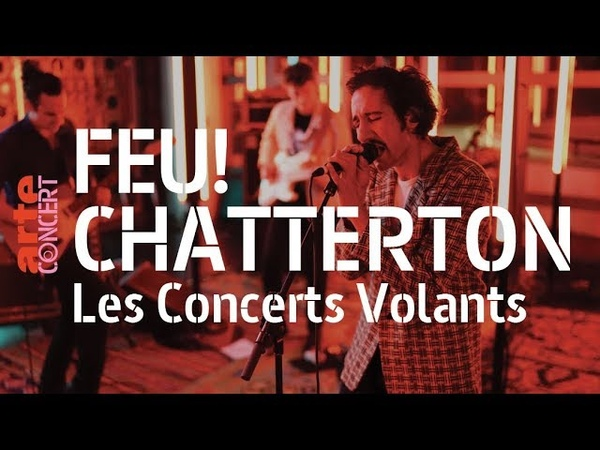 Feu! Chatterton - live @ Les Concerts Volants (full set HiRes) – ARTE Concert