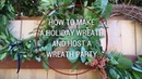 HOW TO MAKE A HOLIDAY WREATH HOST A WREATH PARTY