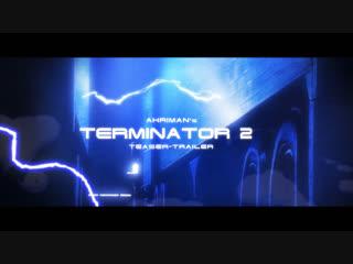 Terminator 2 - animotion teaser-trailer by ahriman