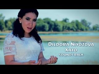 Dildora Niyozova - Xato | ������� ������ - ���� (soundtrack)