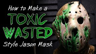 How To Make a Toxic Wasted Style Jason Mask - Friday The 13th DIY