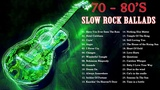 Best Slow Rock Ballads 70's - 80's Rock Ballads 70s - 80s Songs of All Time