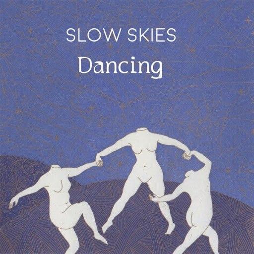 Slow Skies альбом Dancing