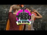 Grupo Treo - Te Gusta - ft. Elijah King (VIDEO OFICIAL)