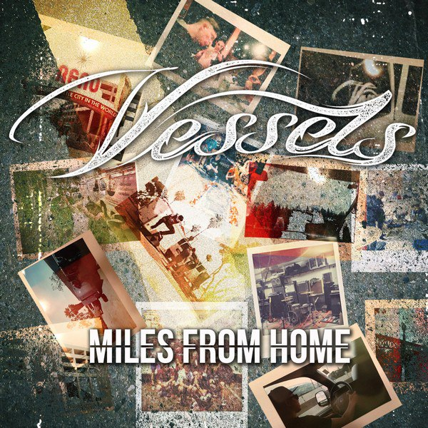 Vessels - Miles From Home [EP] (2015)