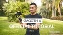ZHIYUN Smooth 4 Official Tutorial Part II