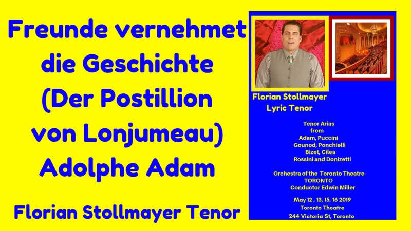 Freunde vernehmet die Geschichte (Der Postillion von Lonjumeau) Florian Stollmayer Tenor (Toronto May 15, 2019)