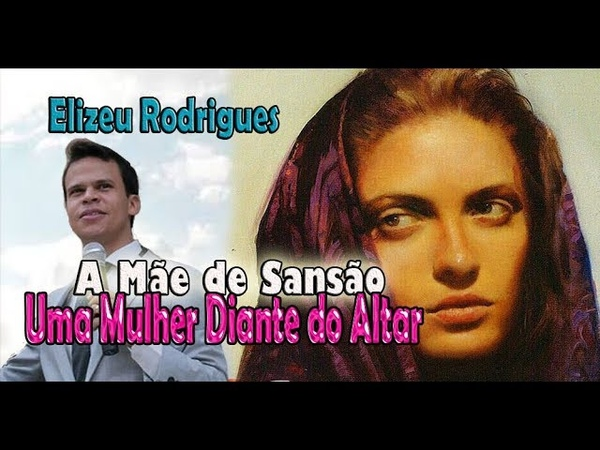 Elizeu Rodrigues A Mãe de Sansão Uma Mulher Diante do Altar