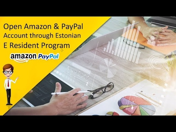 How to Open Amazon PayPal Accounts in Pakistan through Estonian E-Resident Program