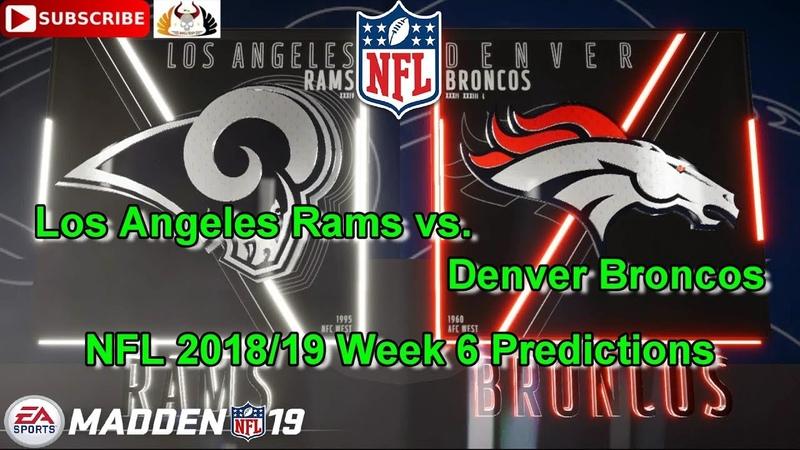 Los Angeles Rams vs. Denver Broncos | NFL 2018-19 Week 6 | Predictions Madden NFL 19