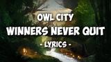 Owl City - Winners Never Quit (Lyrics)