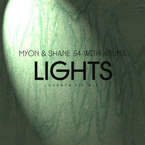 Myon & Shane 54 with Aruna – Lights (Juventa VIP Mix)