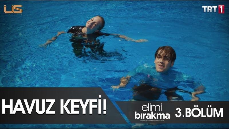 Havuz Keyfi! - Elimi Bırakma 3.Bölüm