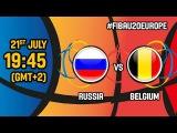 Russia v Belgium - Live - Quarter-Finals - FIBA U20 European Championship 2017 - DIV B