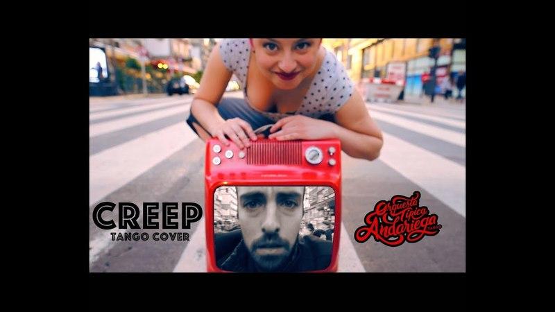 Creep - Radiohead - Orquesta Típica Andariega (tango cover) con Carolina Couto y Pablo Rodriguez