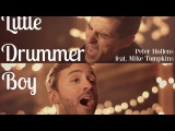 Official Video Little Drummer Boy - Peter Hollens &amp Mike Tompkins