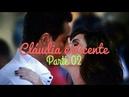Cláudia e Vicente (a história) Parte 02 REPOST