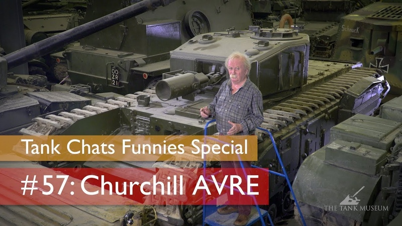Tank Chats 57 Churchill AVRE | The Funnies | The Tank Museum