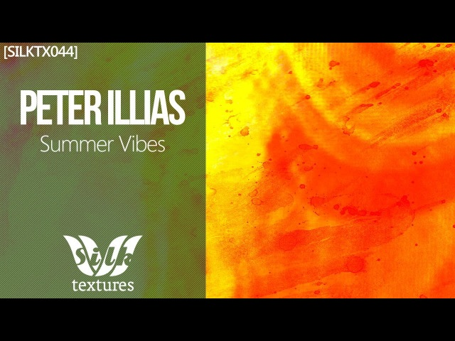 Peter Illias - Summer Vibes (Forteba Remix) [Silk Textures]
