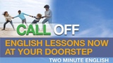 Speak Fluent English - Call Off - Phrasal Verbs tutorials