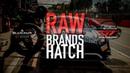 RAW BRANDS HATCH - NO MUSIC JUST CAR SOUND