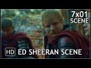 "Game of Thrones 7x01 ""Ed Sheeran Scene"" Season 7 Episode 1 Scene [HD]"