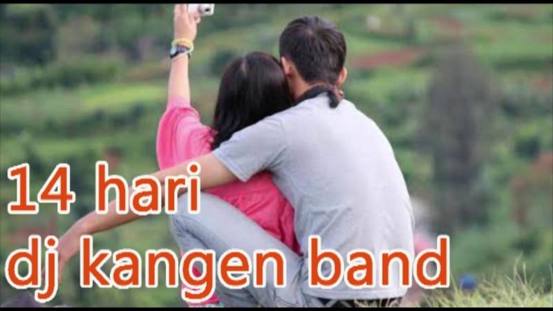 DJ KANGEN BAND 14 HARI FUUL REMIX