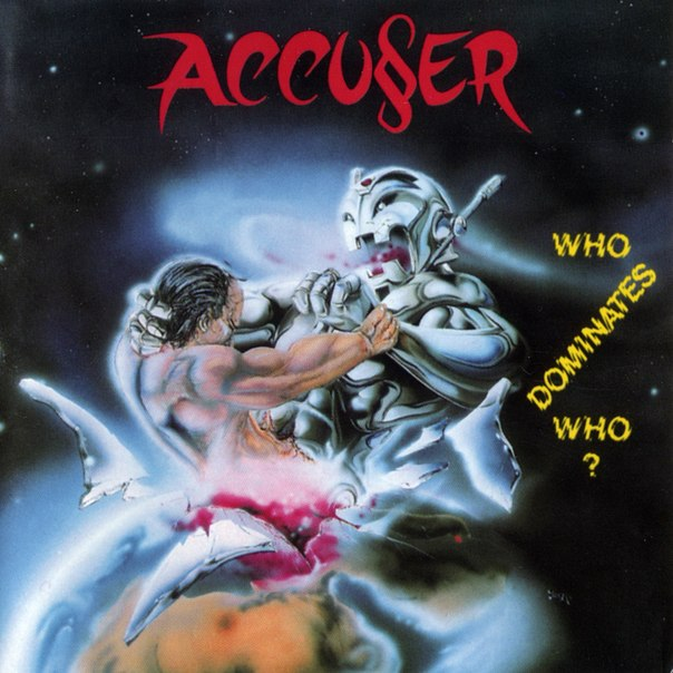 Accuser - Who Dominates Who? (1989)