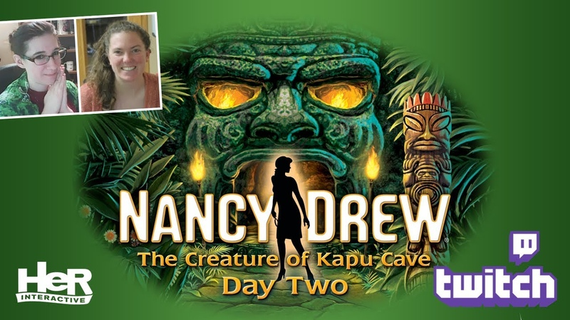 Nancy Drew The Creature of Kapu Cave [Day Two Twitch] | HeR Interactive