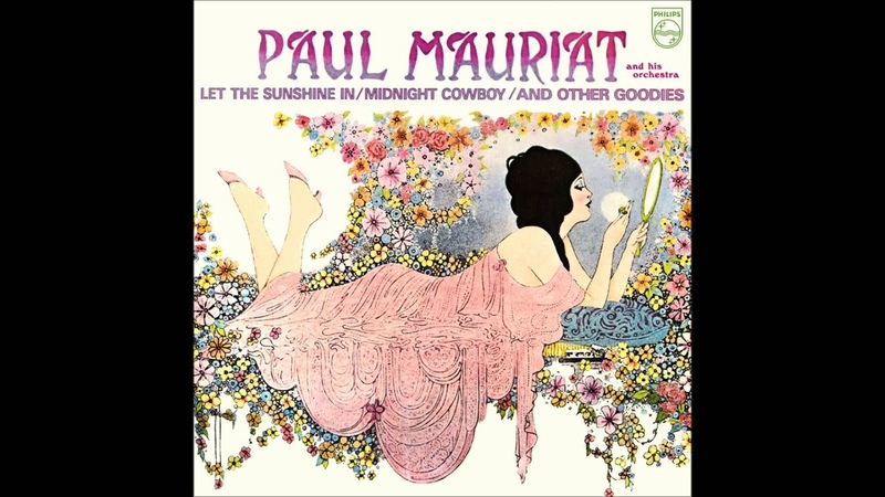 Paul Mauriat - Let the sunshine in Midnight Cowboy And Other Goodies (USA 1970) [Full Album]