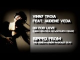 Vinny Troia feat. Jaidene Veda - Do For Love (Mike Hiratzka Downtempo remix)
