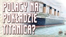 💡 Czy na pokładzie Titanica byli Polacy