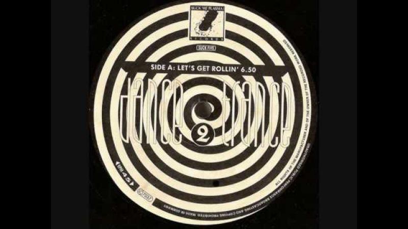 Dance 2 Trance - Lets Get Rollin (1991)