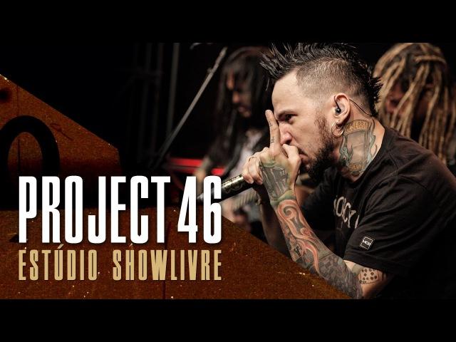 Project 46 - Tomorrow/Amanhã negro (Live)