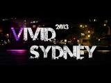 Vivid Sydney 2013 ( BogVideo.com)