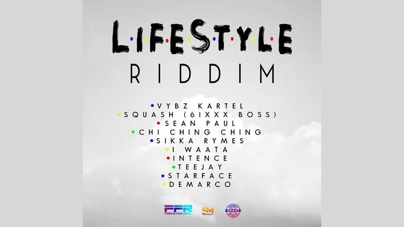 Lifestyle Riddim Mix (2019) Vybz Kartel,Squash,Teejay,Sean Paul,Demarco More (Frenz For Real)