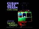 Cuban Jazz Train - Manteca