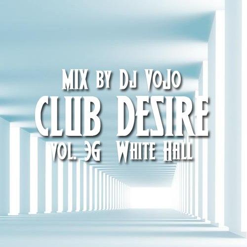 Dj VoJo - Club Desire vol.36: White Hall (2013) MP3